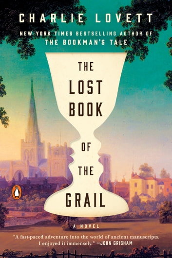 The Lost Book of the Grail - A Novel ebook by Charlie Lovett