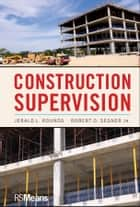 Construction Supervision ebook by Jerald L. Rounds, Robert O. Segner
