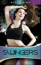 Swingers ebook by Becca Sinh