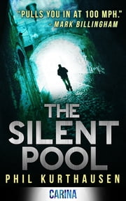 The Silent Pool (An Erasmus Jones Novel, Book 1) ebook by Phil Kurthausen