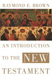 An Introduction to the New Testament ebook by Raymond E. Brown