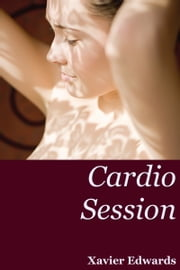 Cardio Session ebook by Xavier Edwards