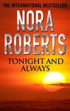 Tonight and Always 電子書 by Nora Roberts