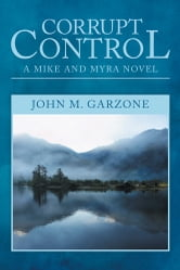 Corrupt Control ebook by John Garzone