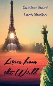 Loves from the world eBook by Cristina Bruni, Leah Weston