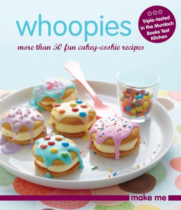Whoopies - More than 50 fun cakey-cookie recipes ebook by Murdoch Books Test Kitchen