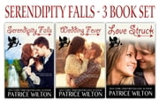 Serendipity Falls - 3 Book Set - Serendipity Falls, #4 ebook by Patrice Wilton