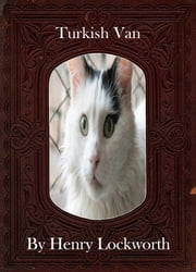 Turkish Van ebook by Henry Lockworth,Lucy Mcgreggor,John Hawk