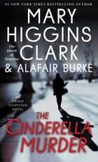 The Cinderella Murder - An Under Suspicion Novel ebook by Mary Higgins Clark, Alafair Burke