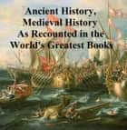 The World's Greatest Books volume 11: Ancient History, Mediaeval History [Abridgements] ebook by Arthur Mee