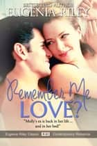 Remember Me, Love? ebook by Eugenia Riley