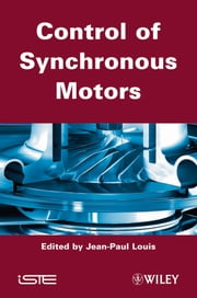 Control of Synchronous Motors ebook by Jean-Paul Louis