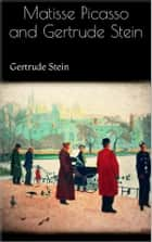 Matisse Picasso and Gertrude Stein ebook by Gertrude Stein