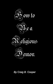 How To Be A Religious Demon ebook by Craig Cooper