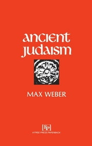 Ancient Judaism ebook by Max Weber