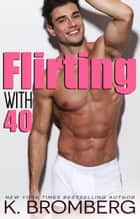 Flirting with 40 ebook by
