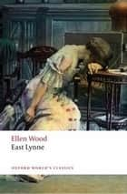 East Lynne ebook by Mrs. Henry Wood