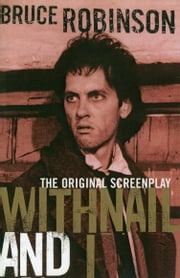 Withnail and I ebook by Bruce Robinson