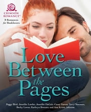 Love Between the Pages - 8 Romances for Booklovers ebook by Peggy Bird, Jennifer Lawler, Jennifer DeCuir,...