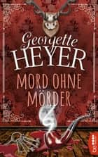 Mord ohne Mörder eBook by Georgette Heyer, Susanna Rademacher