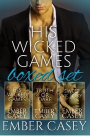His Wicked Games Boxed Set - A Cunningham Family Bundle (Books 1, 2, and 2.5) ebook by Ember Casey