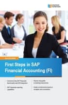 First Steps in SAP Financial Accounting (FI) ebook by Ann Cacciottoli