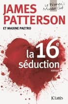 La 16e séduction ebook by James Patterson