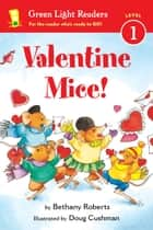Valentine Mice! ebook by Doug Cushman, Bethany Roberts