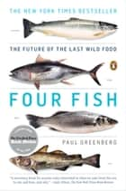 Four Fish ebook by Paul Greenberg