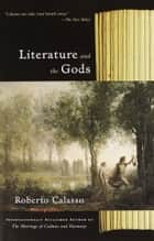 Literature and the Gods ebook by Roberto Calasso