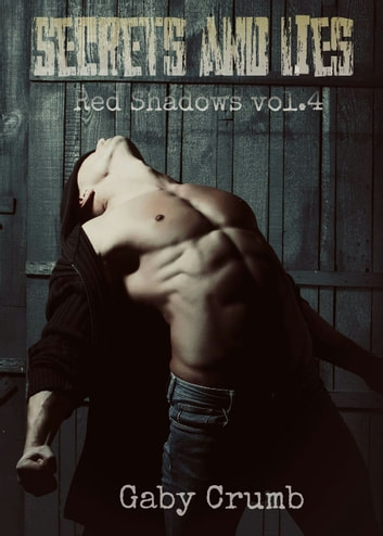 Secrets and Lies - Red Shagows vol.4 ebook by Gaby Crumb