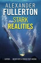 Stark Realities ebook by Alexander Fullerton