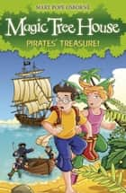 Magic Tree House 4: Pirates' Treasure! ebook by Mary Pope Osborne
