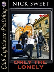 Only The Lonely ebook by NICK SWEET,T.L. Davison