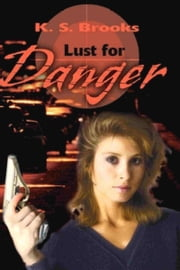 Lust for Danger ebook by K.S. Brooks