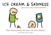 Ice Cream & Sadness - More Comics from Cyanide & Happiness ebook by Kris Wilson,Matt Melvin,Rob Denbleyker,Dave McElfatric
