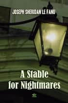 A Stable for Nightmares ebook by Joseph Le Fanu