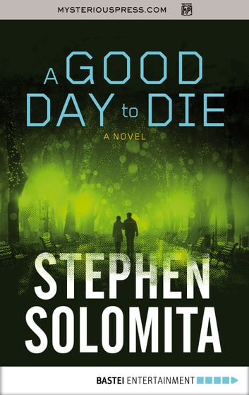 A Good Day to Die ebook by Stephen Solomita