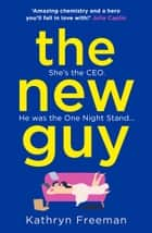 The New Guy (The Kathryn Freeman Romcom Collection, Book 1) ebook by Kathryn Freeman
