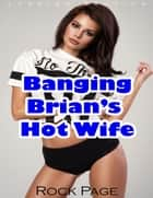 Banging Brian's Hot Wife (Lesbian Erotica) ebook by Rock Page