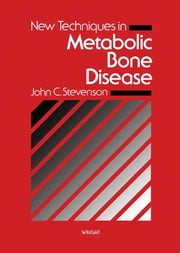 New Techniques in Metabolic Bone Disease ebook by John C. Stevenson