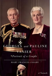 Georges and Pauline Vanier - Portrait of a Couple ebook by Mary Frances Coady