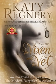 The Vixen and the Vet - A Modern Fairytale, #1 ebook by Katy Regnery