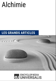 Alchimie (Les Grands Articles d'Universalis) ebook by Encyclopaedia Universalis, Les Grands Articles