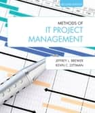 Methods of IT Project Management ebook by Jeffrey L. Brewer, Kevin C. Dittman