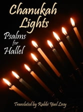 Chanukah Lights: Psalms for Hallel ebook by Rabbi Yael Levy