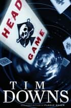 Head Game ebook by Tim Downs