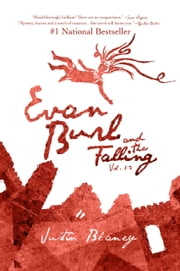 Evan Burl and the Falling, Vol. 1-2 ebook by Justin Blaney