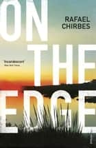 On the Edge ebook by Rafael Chirbes, Margaret Jull Costa