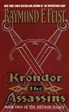 Krondor the Assassins - Book Two Of The Riftwar Legacy ebook by Raymond E Feist